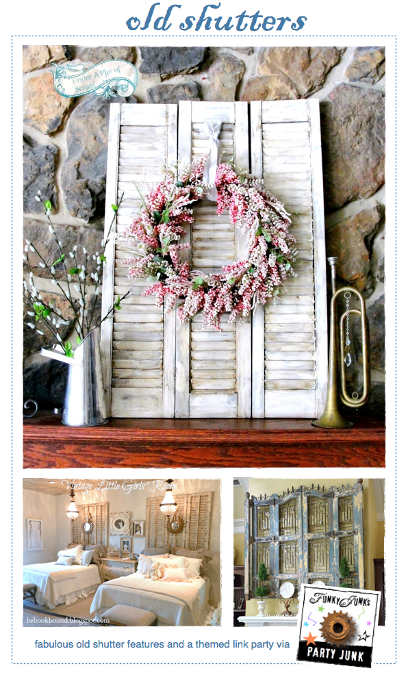 Old Shutters - fabulous features and a themed link party via Funky Junk Interiors