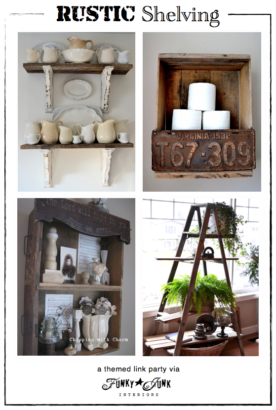 Rustic shelving - a themed link party via Funky Junk Interiors.28 PM