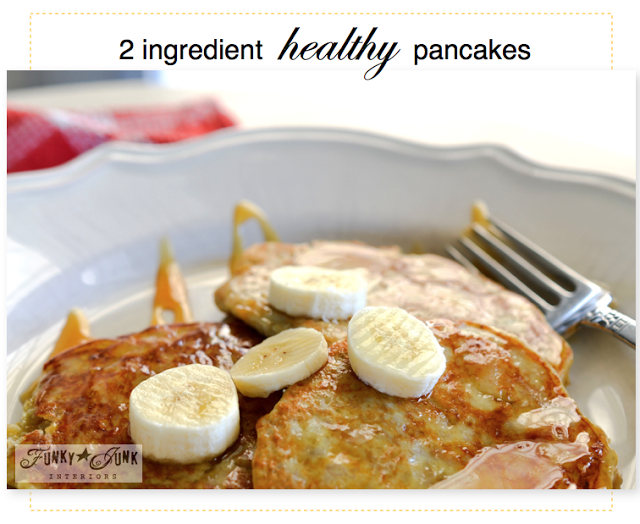 2 ingredient healthy pancakes via http://www.funkyjunkinteriors.net/