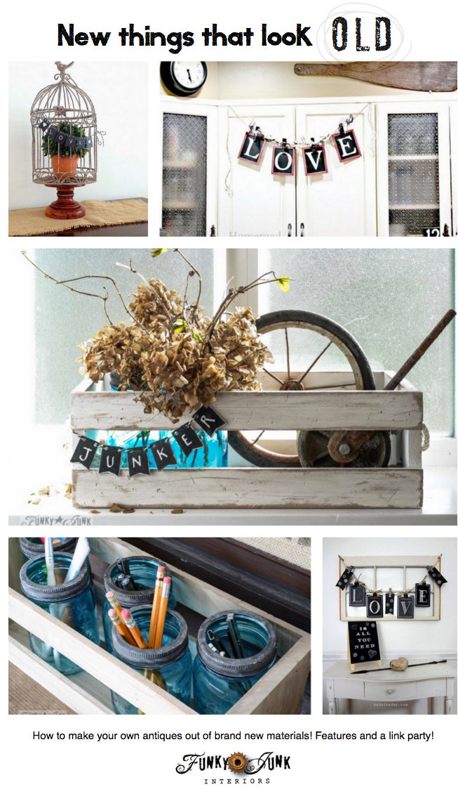 New things that look OLD - a great collection of DIY projects that have you believing you made your own antiques! via FunkyJunkInteriors.net