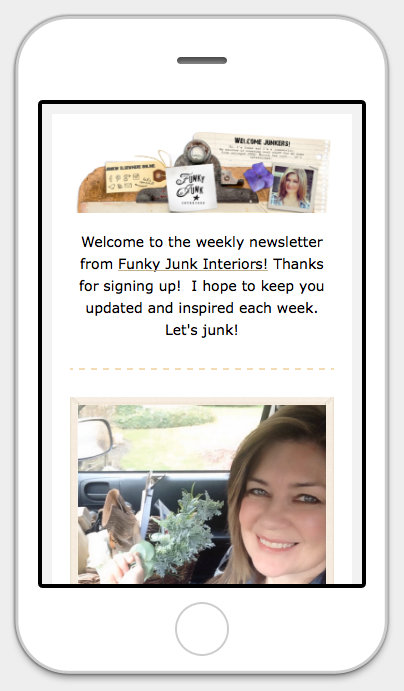 iPhone newsletter / Introducing Funky Junk's new junky updates in one sweet newsletter - join in! via FunkyJunkInteriors.net