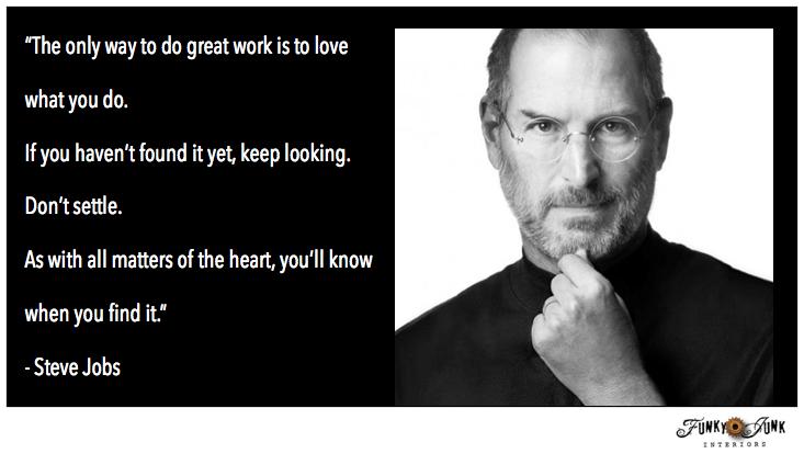 Steve Jobs quote via FunkyJunkInteriors.net