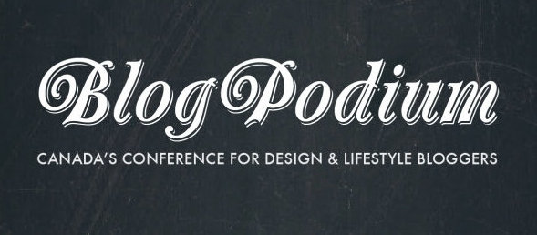 BlogPodium, a blogging conference in Toronto, Canada