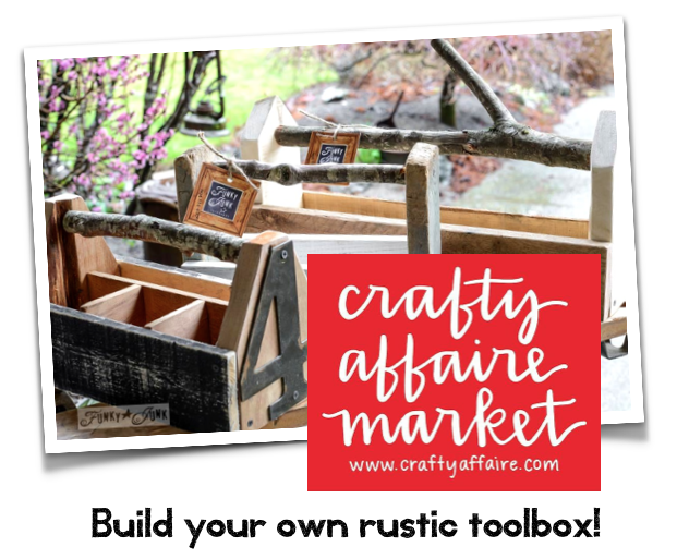 Build your own rustic toolbox at Crafty Affaire! / hosted by FunkyJunkInteriors.net