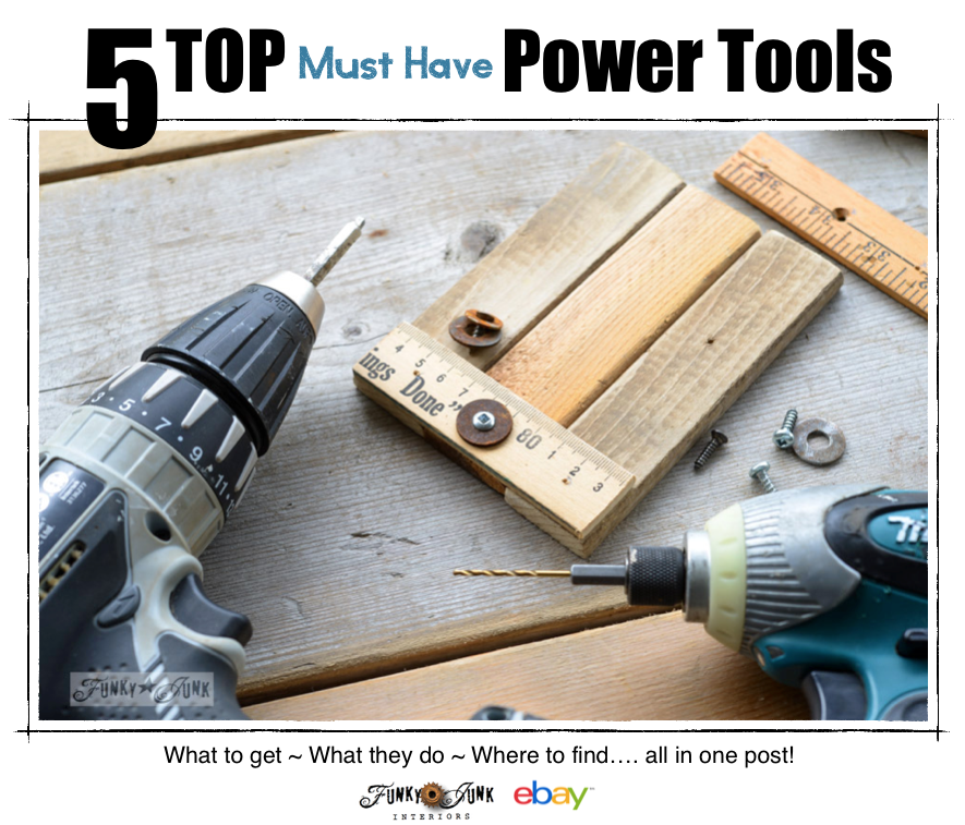5 Top MUST HAVE Power Tools! What to get, what they do, and where to find them! via FunkyJunkInteriors for #eBay