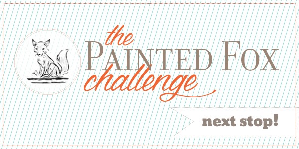 The Painted Fox Challenge - click to visit The Handmade Home next!