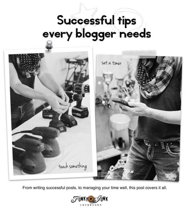 Successful tips every blogger needs - from writing successful posts to time management, and more! via FunkyJunkInteriors.net