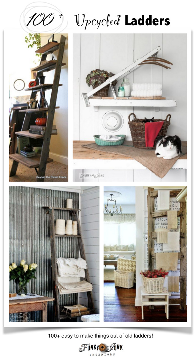 100+ easy to make upcycled ladder projects, on FunkyJunkInteriors.net