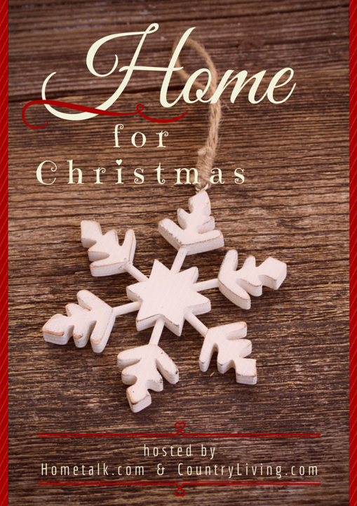 Home for Christmas : a Christmas blog hop hosted by Hometalk.com & CountryLiving.com