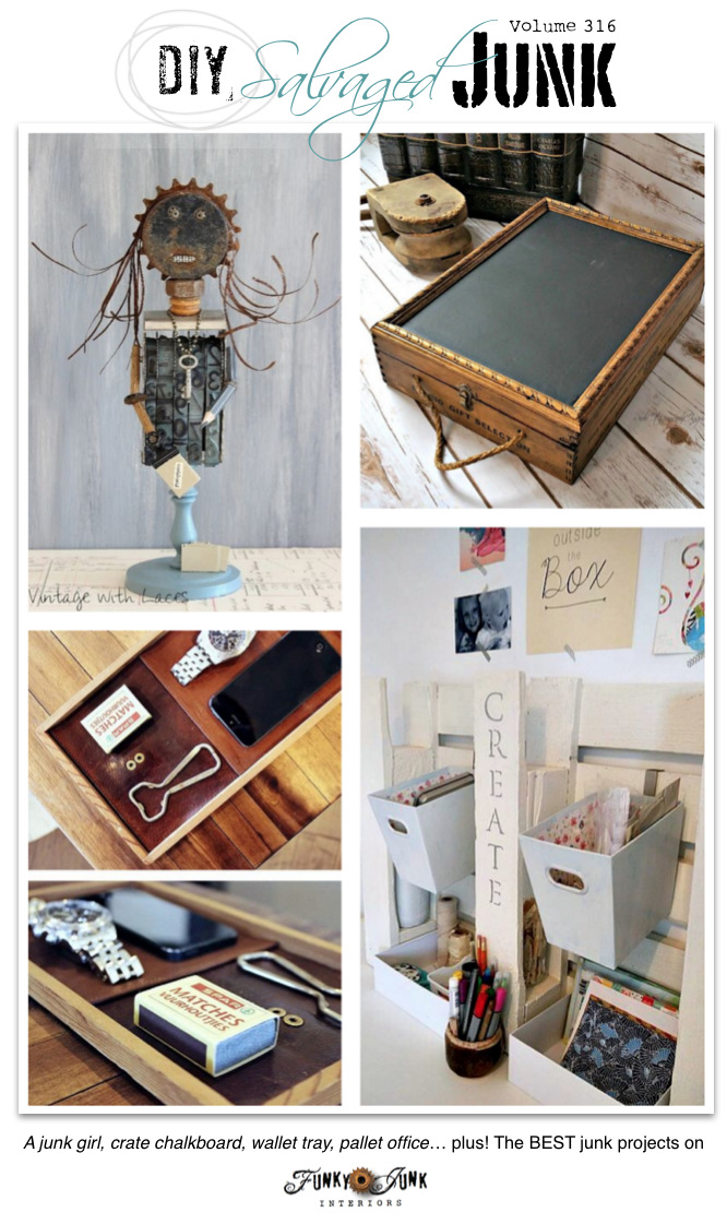 PJ 316 - the best DIY salvaged junk projects! See them ALL at funkyjunkinteriors.net