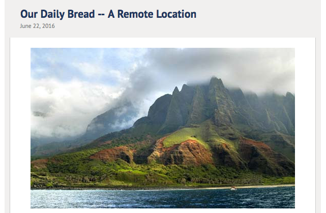 Our Daily Bread - A Remote Location