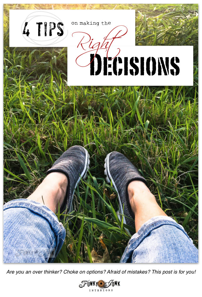 4 tips on making the right decisions - inspirational advice on funkyjunkinteriors.net