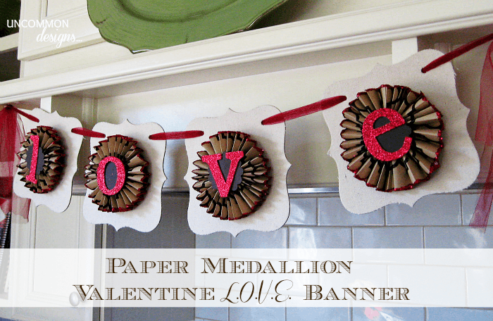Paper medallion Valentine's Day LOVE banner, by Uncommon Designs , featured on Funky Junk Interiors