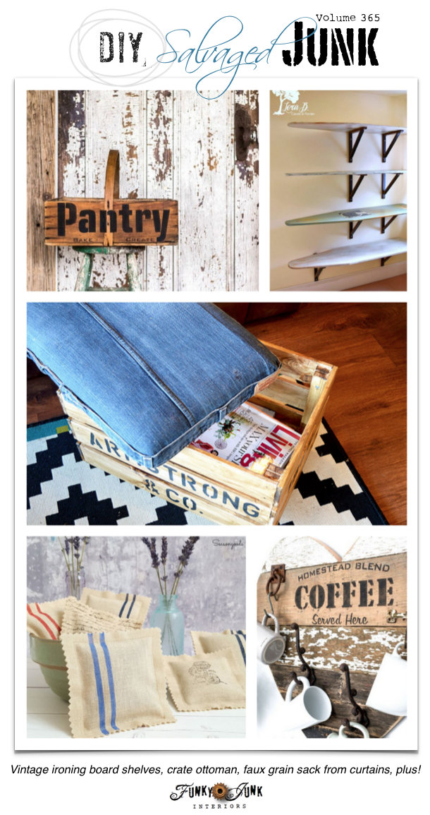 DIY Salvaged Junk Projects 365 - features and a themed upcycled link party funkyjunkinteriors.net