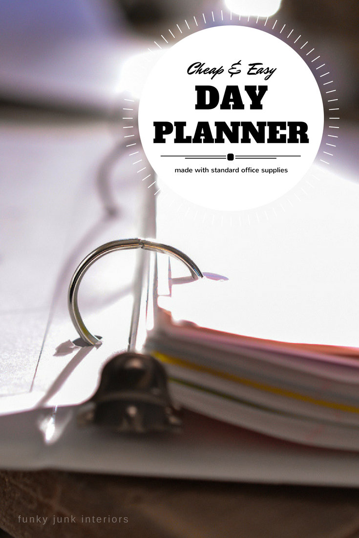 Cheap and easy DIY day planner made from standard office supplies. It's the best planner I've ever had and will only take minutes to make! | funkyjunkinteriors.net