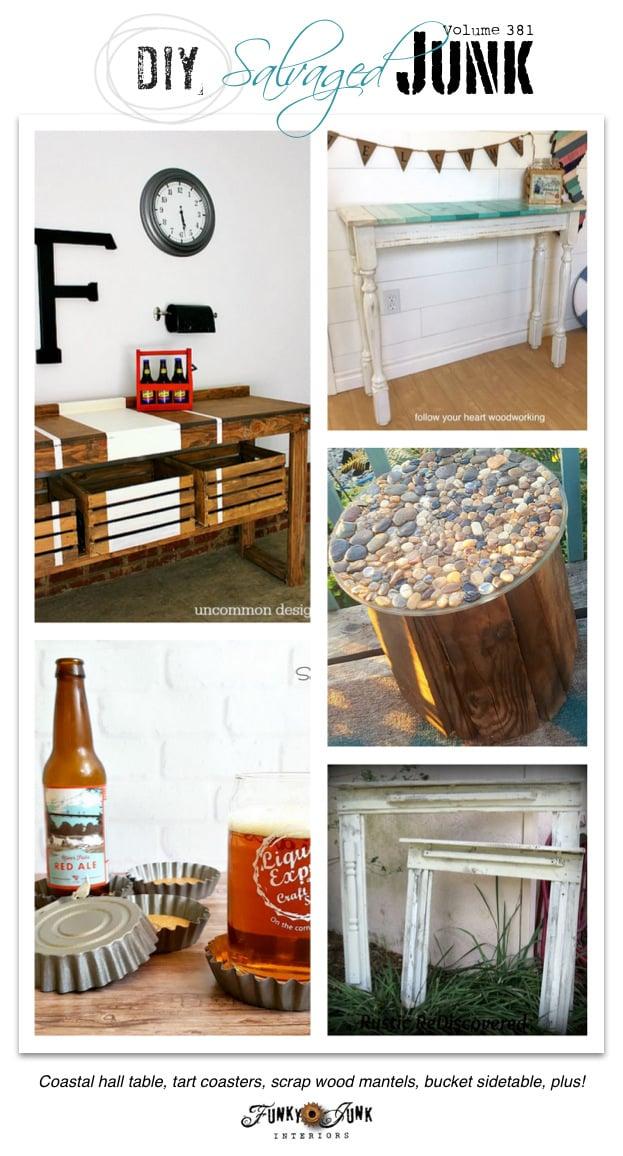 DIY Salvaged Junk Projects 381 - Coastal hall table, tart coasters, scrap wood mantels, bucket sidetable, plus!