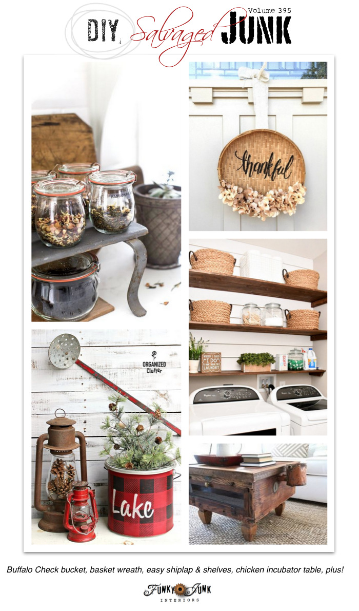 DIY Salvaged Junk Projects 395 - Buffalo Check bucket, basket wreath, easy shiplap & shelves, chicken incubator table, plus! Features and a NEW junk themed link party on funkyjunkinteriors.net