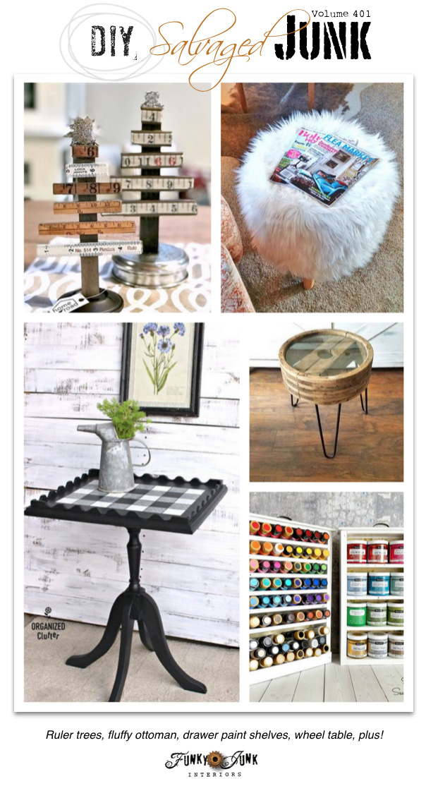 DIY Salvaged Junk Projects 401 - Ruler trees, fluffy ottoman, drawer paint shelves, wheel table, plus! Features and a NEW junk projects on funkyjunkinteriors.net