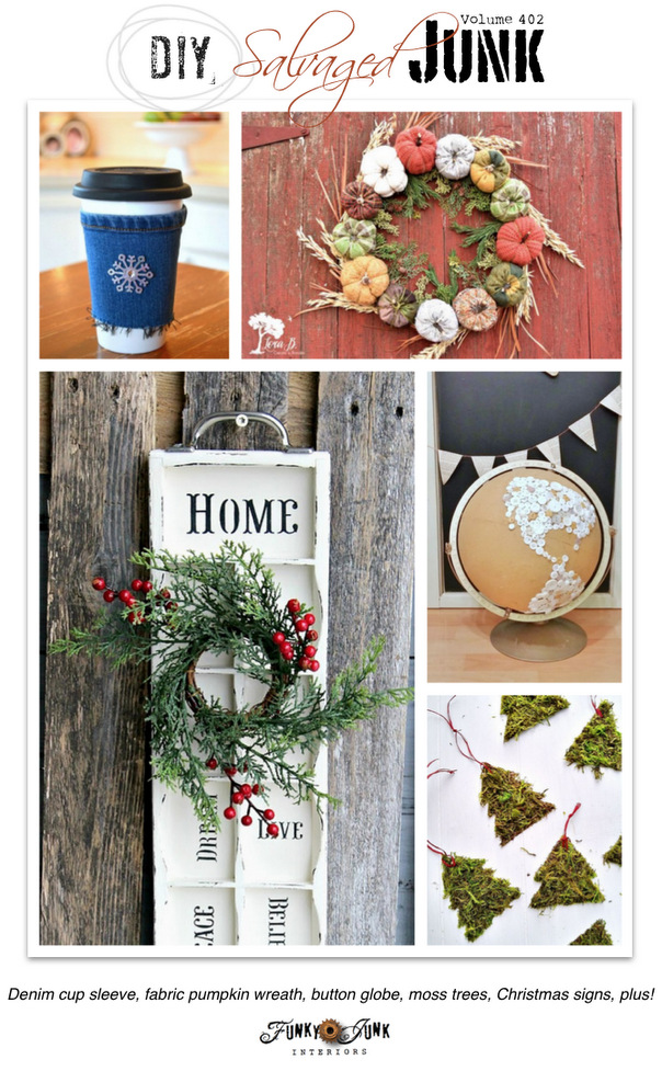 DIY Salvaged Junk Projects 402 - Denim cup sleeve, fabric pumpkin wreath, button globe, moss trees, Christmas signs, plus! Features and NEW projects on funkyjunkinteriors.net