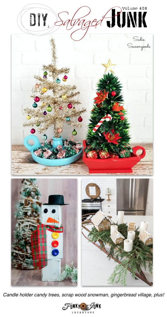 DIY Salvaged Junk Projects 408 - candle holder candy trees, wood scrap snowman, gingerbread village, plus! Features and NEW junk projects on funkyjunkinteriors.net