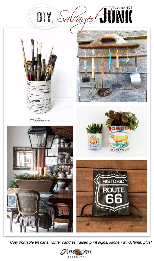 DIY Salvaged Junk Projects 409 - Cow printable tin cans, winter candles, raised print signs, kitchen windchime, plus! Features and NEW junk projects on funkyjunkinteriors.net