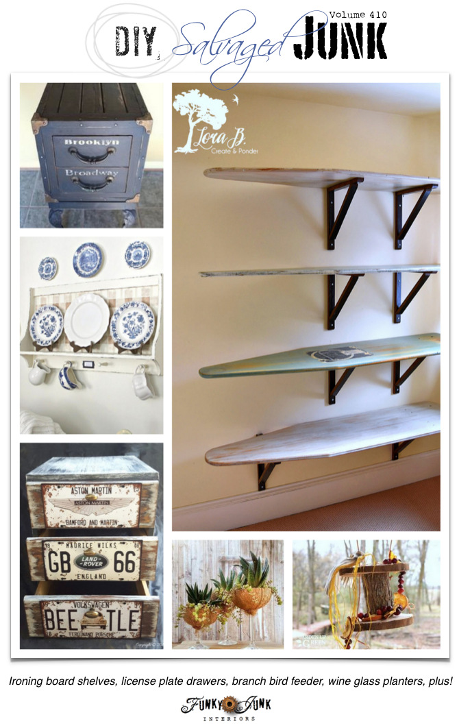DIY Salvaged Junk Projects 410 - Ironing board shelves, license plate drawers, branch bird feeder, wine glass planters, plus! Features and NEW projects on Funky Junk Interiors