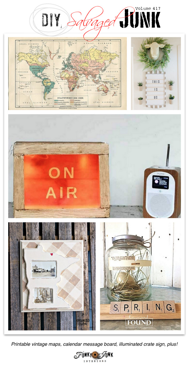 DIY Salvaged Junk 417 - Printable vintage maps, calendar message board, illuminated crate sign, plus! Features and NEW junk projects on Funky Junk Interiors