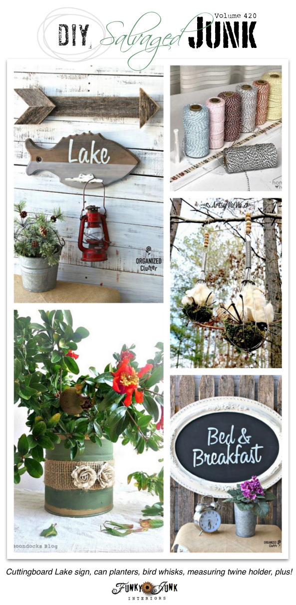 DIY Salvaged Junk Projects 420 - Cuttingboard Lake sign, can planters, bird whisks, measuring twine holder, plus! Features and NEW junk projects on Funky Junk Interiors. #repurpose #funkyjunkinteriors #salvage