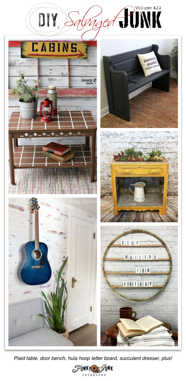 DIY Salvaged Junk Projects 422 - Plaid table, door bench, hula hoop letter board, succulent dresser, plus! Features and NEW junk projects.