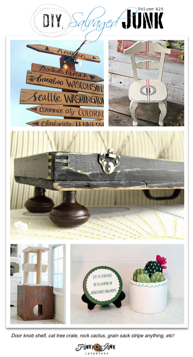 DIY Salvaged Junk Projects 425 - Door knob shelf, cat tree crate, rock cactus, grain sack stripe anything, etc! Features and NEW projects!