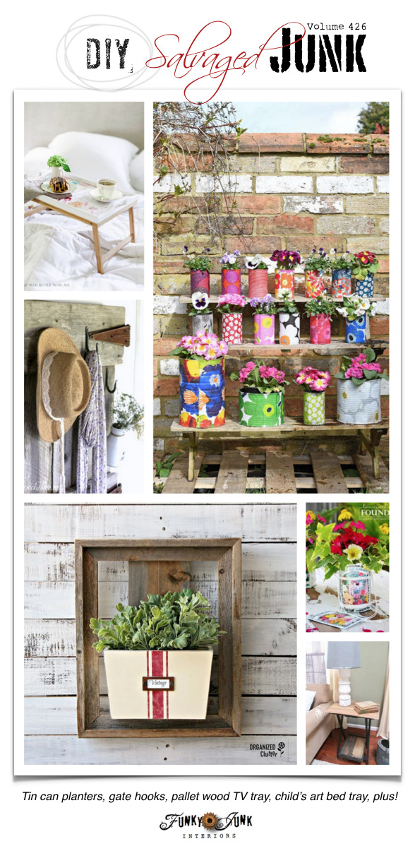 DIY Salvaged Junk Projects 426 - Tin can planters, gate hooks, pallet wood TV tray, child's art bed tray, plus! Features and NEW junk projects.