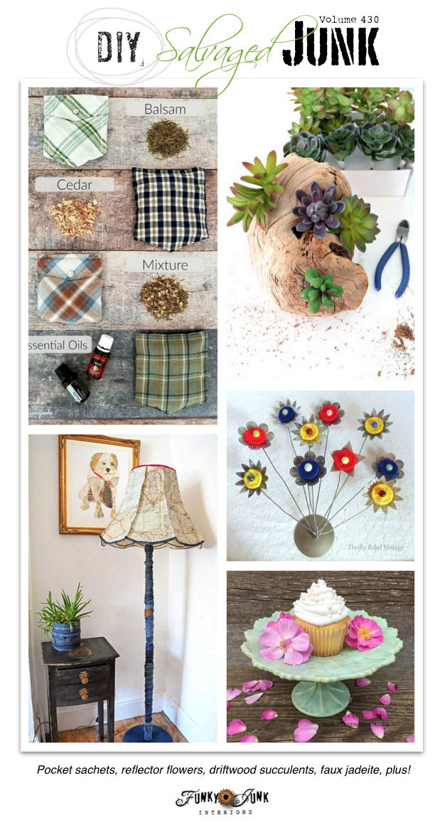 DIY Salvaged Junk Projects 430 - Pocket sachets, reflector flowers, driftwood succulents, faux jadeite, plus! Features and NEW up-cycled projects.