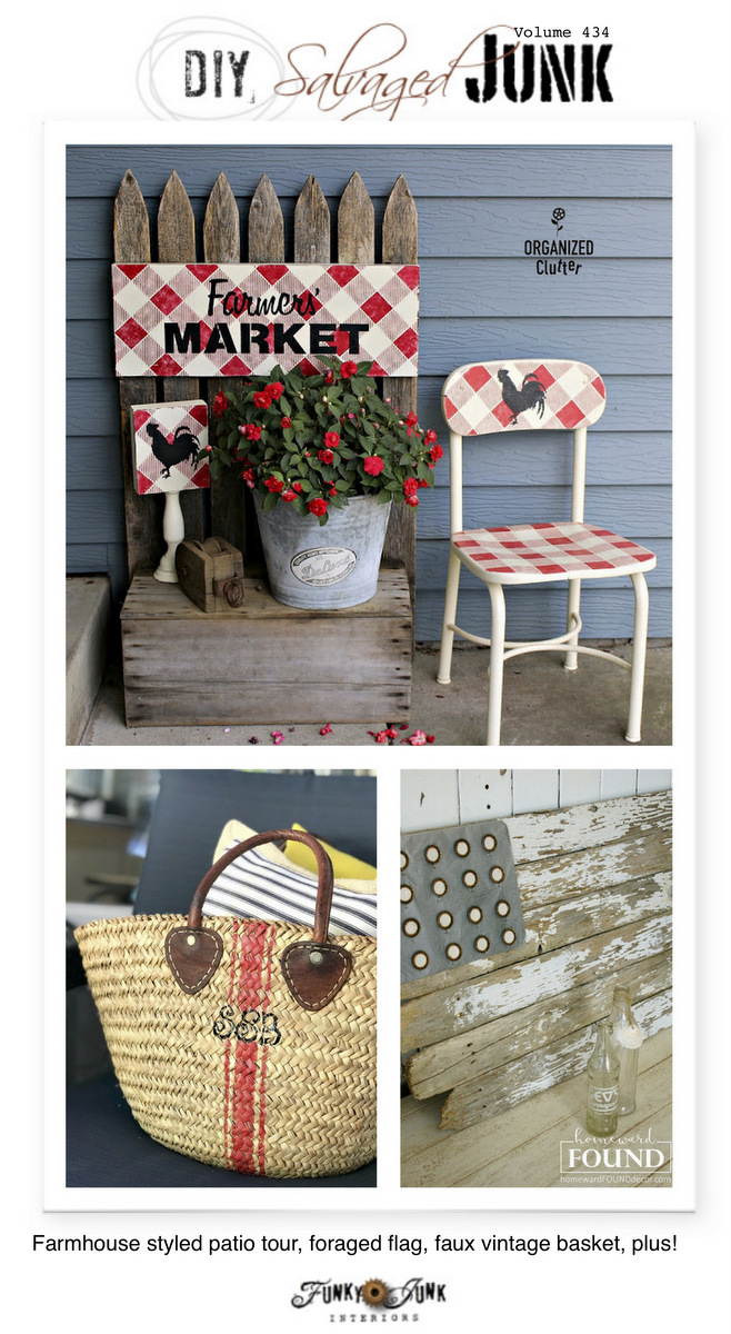 DIY Salvaged Junk Projects 434 - Farmhouse styled patio tour, foraged flag, faux vintage basket, plus! Features and NEW junk projects!