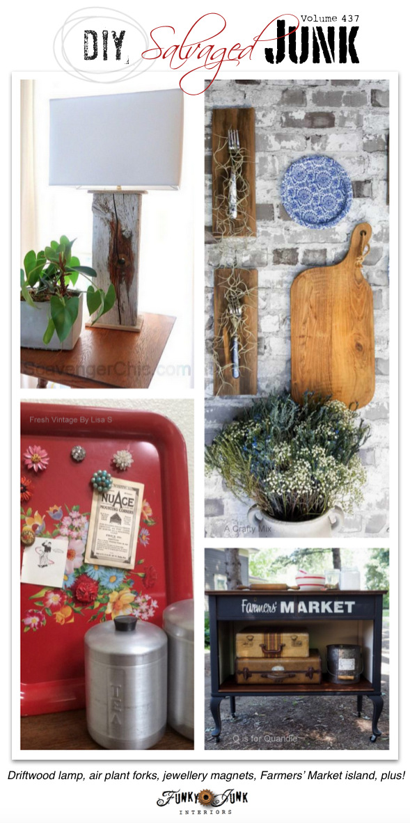DIY Salvaged Junk Projects 437 - Driftwood lamp, air plant forks, jewellery magnets, Farmers' Market island, plus! Features and ALL NEW junk projects!