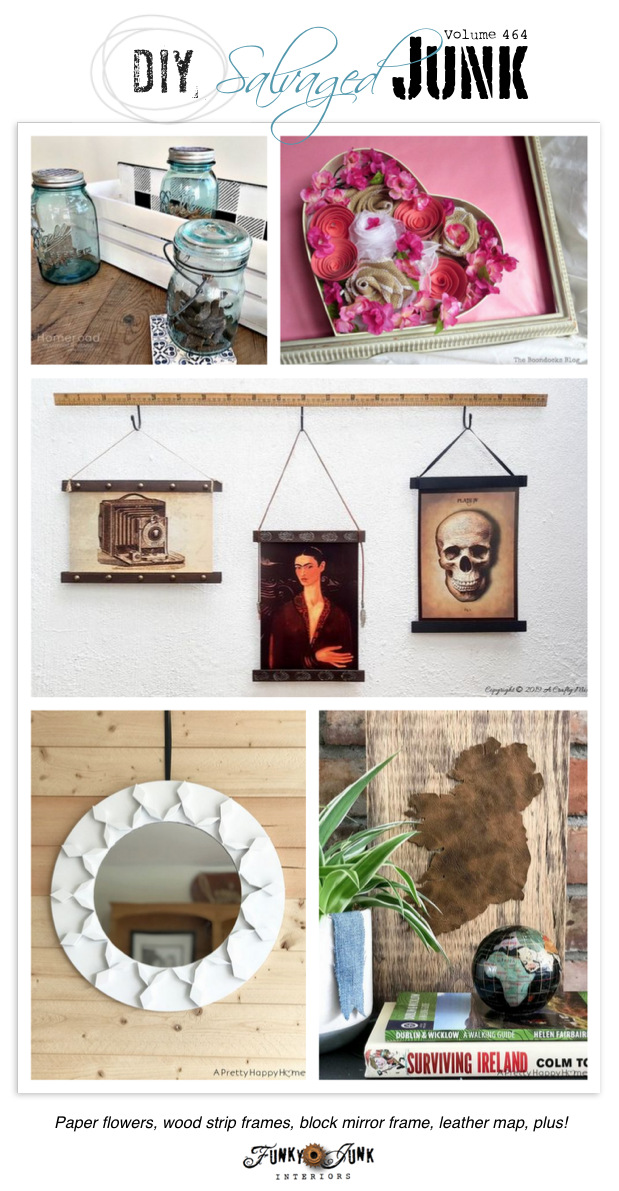 DIY Salvaged Junk Projects 464 - Paper flowers, wood strip frames, block mirror frame, leather map, plus! Features and new up-cycled projects!