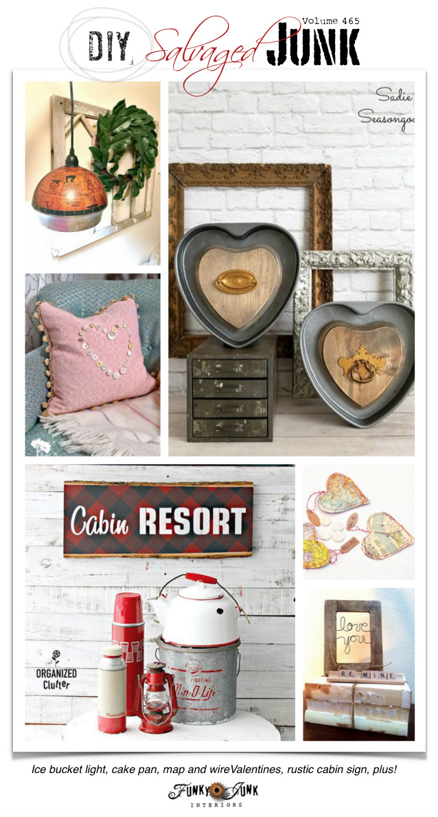 DIY Salvaged Junk Projects 465 - Ice bucket light, cake pan, map and wireValentines, rustic cabin sign, plus! Features and new up-cycled projects. Click to view them all!