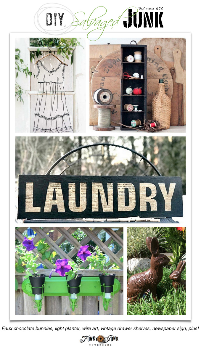 Link up your new up-cycled projects to DIY Salvaged Junk Projects 470! Faux chocolate bunnies, light planter, vintage drawer shelves, newspaper sign, plus!