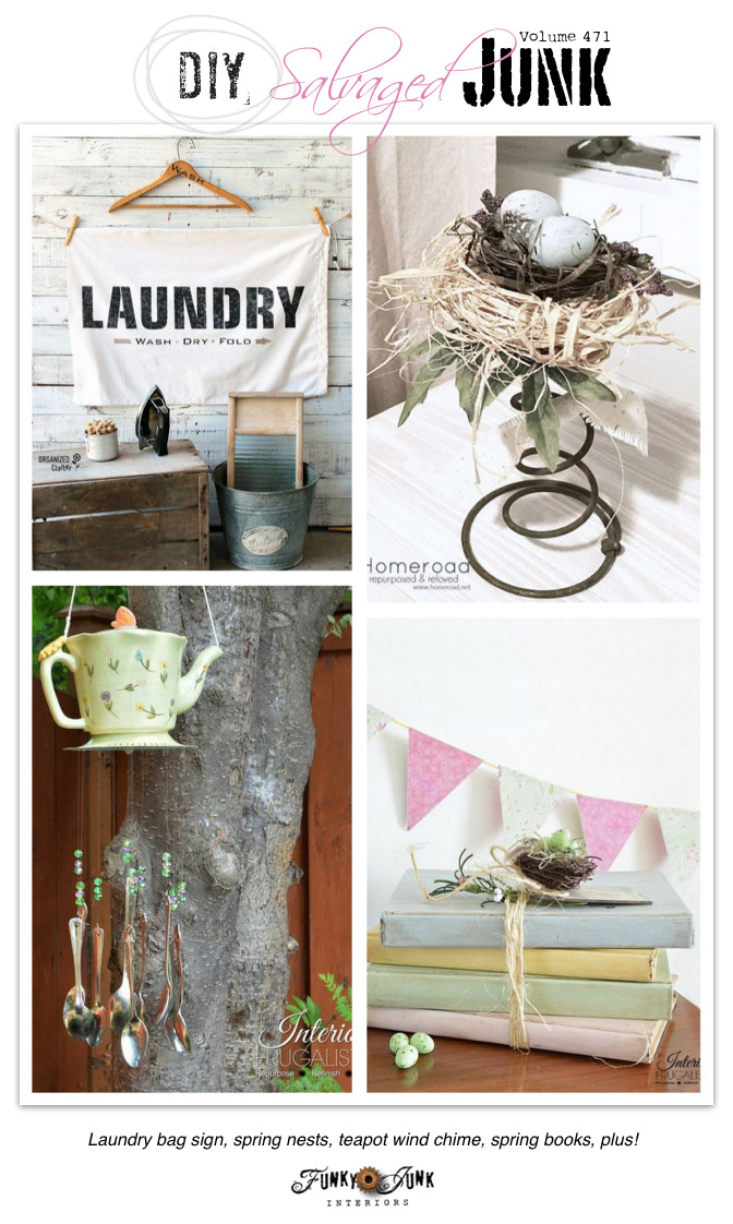 Bring over your own DIY Salvaged Junk Projects 471 - Laundry bag sign, spring nests, teapot wind chime, spring books, plus! Features and new up-cycled projects!