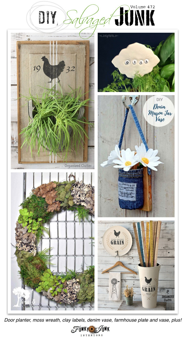 Learn how to make these easy up-cycled DIY Salvaged Junk Projects 472 - Door planter, moss wreath, clay labels, denim vase, farmhouse plate and vase, plus!