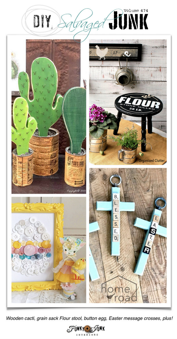 DIY Salvaged Junk Projects 474 - Wooden cacti, grain sack Flour stool, button egg, Easter message crosses, plus! New up-cycled projects with link party.