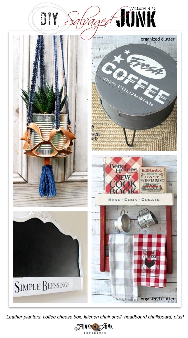 DIY Salvaged Junk Projects 476 - Leather planters, coffee cheese box, kitchen chair shelf, headboard chalkboard, plus! Features and new up-cycled projects to make!