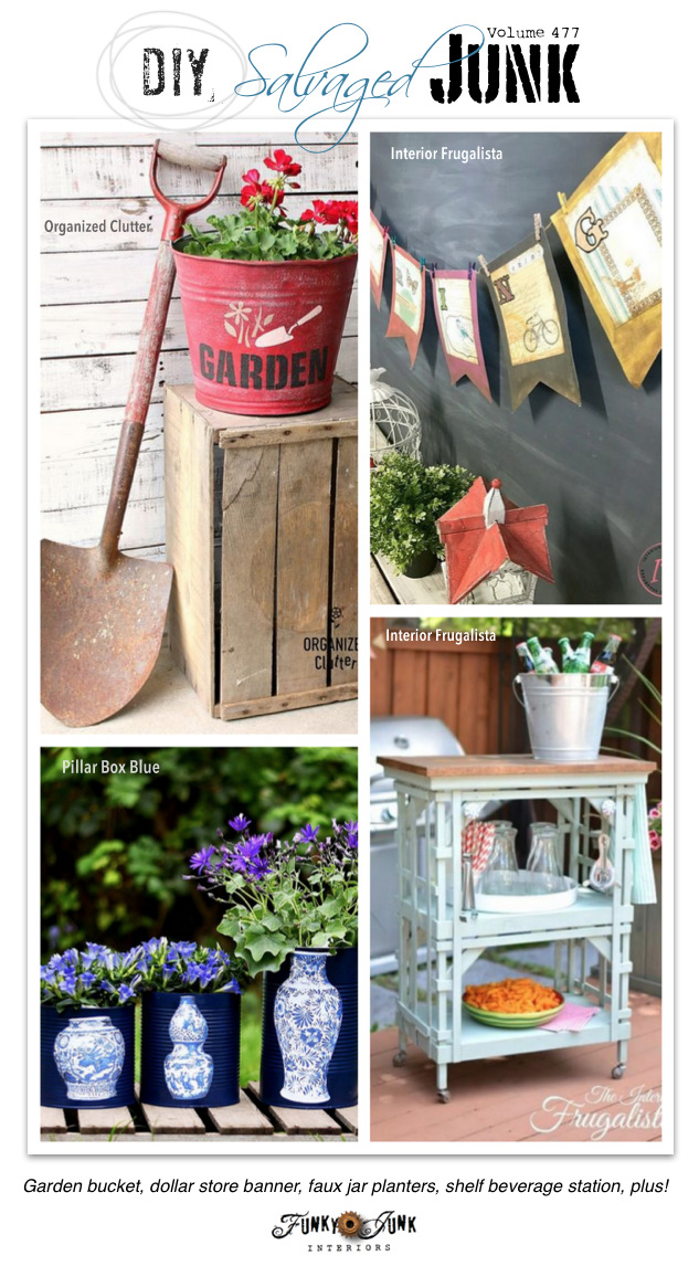 DIY Salvaged Junk Projects 477 - Garden bucket, dollar store banner, faux jar planters, shelf beverage station, plus! Project features and new up-cycled projects.