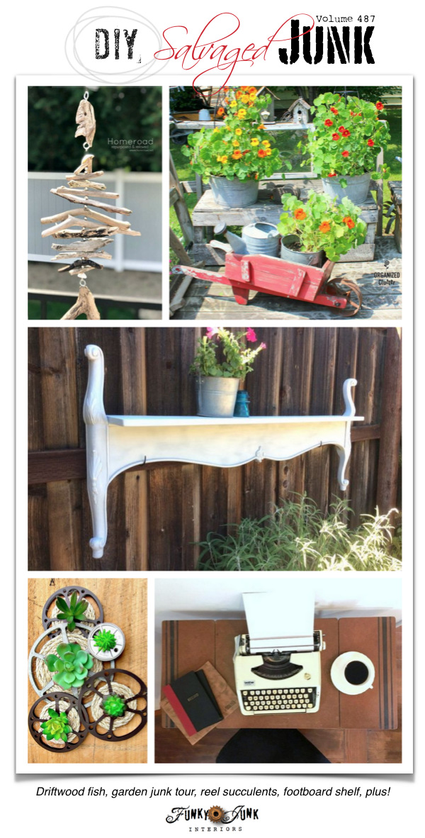 DIY Salvaged Junk Projects 487 - Driftwood fish, garden junk tour, reel succulents, footboard shelf, plus! Join the U=up-cycled projects link party.