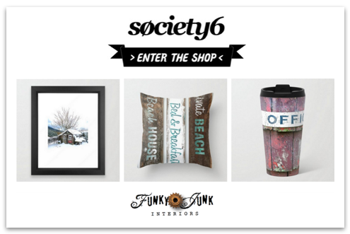 Shop Funky Junk Interiors on Society 6 for our design work and photography on prints, home decor and everyday things.