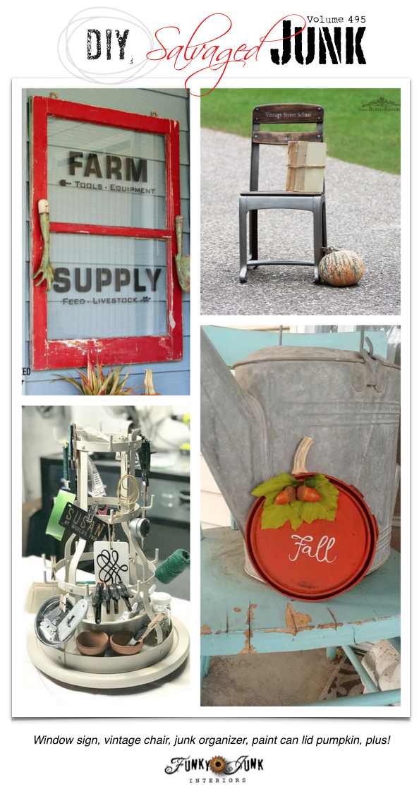 DIY Salvaged Junk Projects 495 - Window sign, vintage chair, junk organizer, paint can lid pumpkin, plus! Features with an up-cycled link party. Join us!