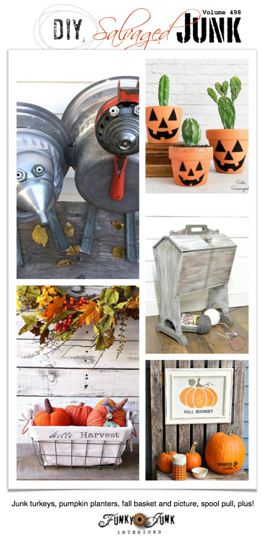 DIY Salvaged Junk Projects 498 - Junk turkeys, pumpkin planters, fall basket and picture, spool pull, plus! Features with an up-cycled link party. Join us!