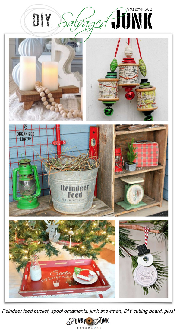 DIY Salvaged Junk Projects 502 - Reindeer feed bucket, spool ornaments, junk snowmen, DIY cutting board, plus! Features and an up-cycled linkup! Join in!