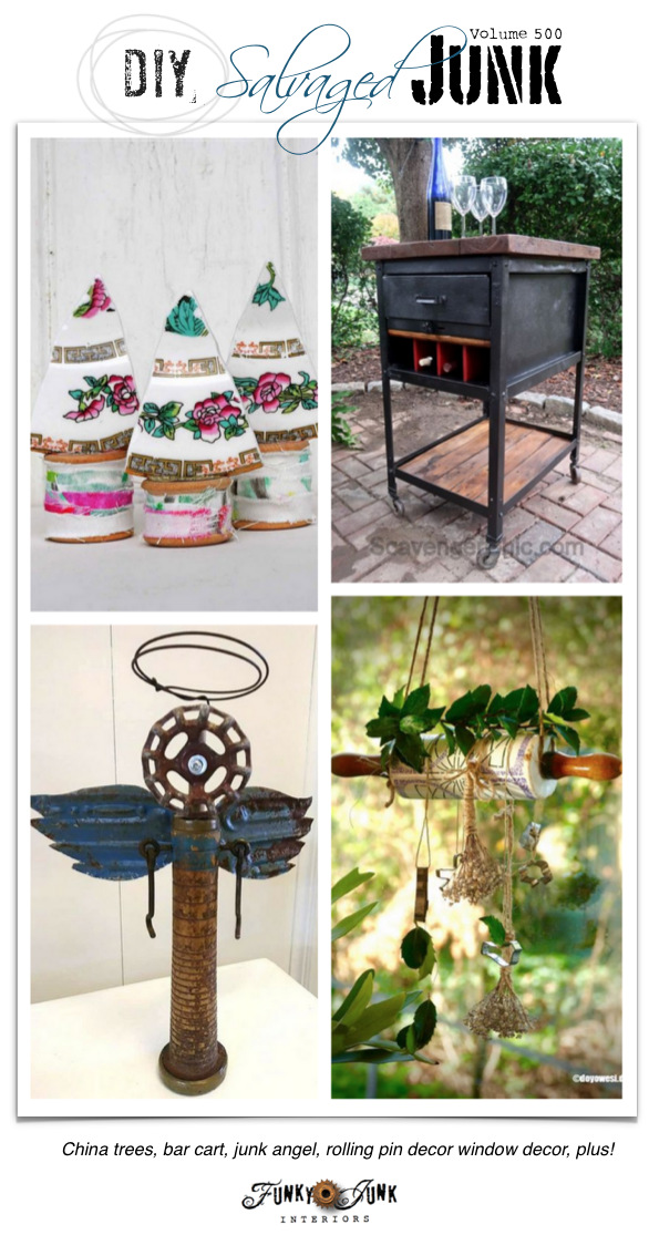 DIY Salvaged Junk Projects 500 - China trees, bar cart, junk angel, rolling pin decor window decor, plus! Features and an up-cycled link party. Join in!