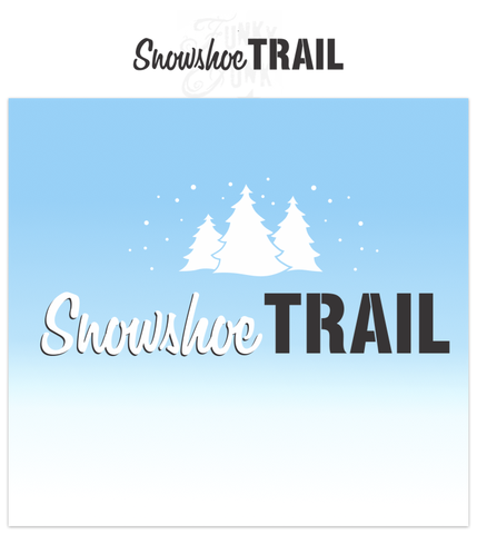 Snowshoe Trail | Funky Junk's Old Sign Stencils