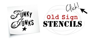 Funky Junk's Old Sign Stencils - click to store HERE